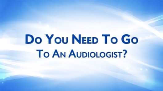 Do You Need An Audiologist?