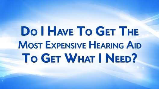 Do You Need The Most Expensive Hearing Aid?